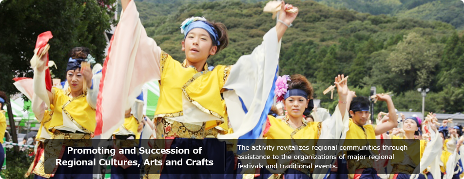 Promoting and Succession of<br>Regional Cultures, Arts and Crafts